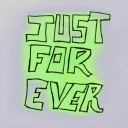 Just for ever -
